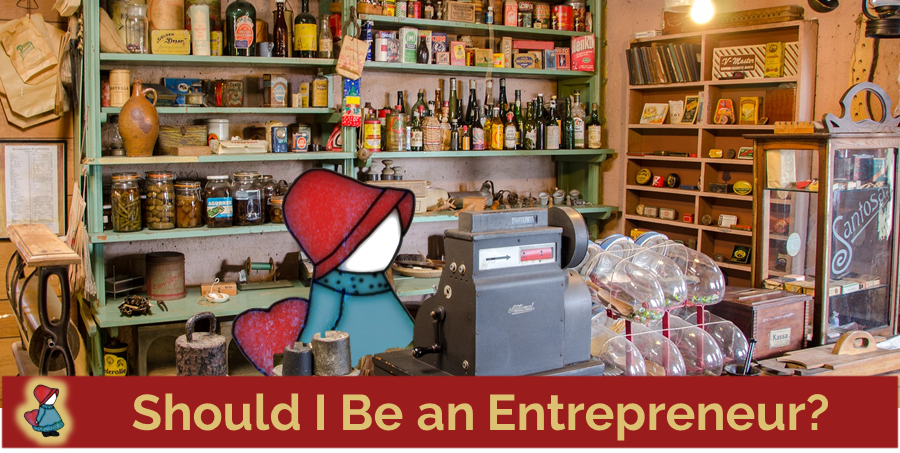 Should I Be an Entrepreneur?